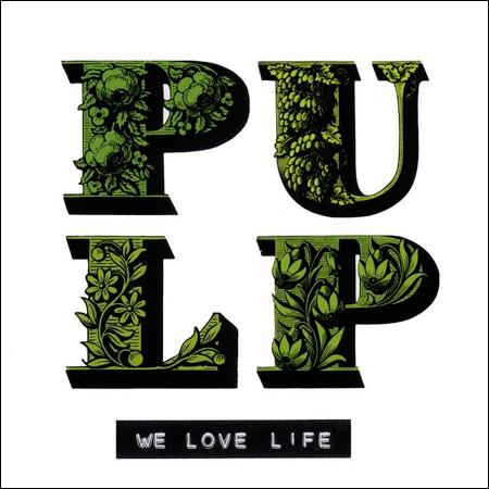 pulp_we_love_life